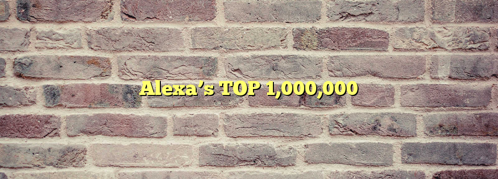 Alexa's TOP 1,000,000