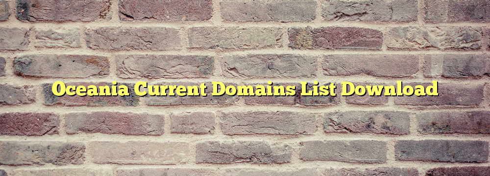 Oceania Registered Domains List Download