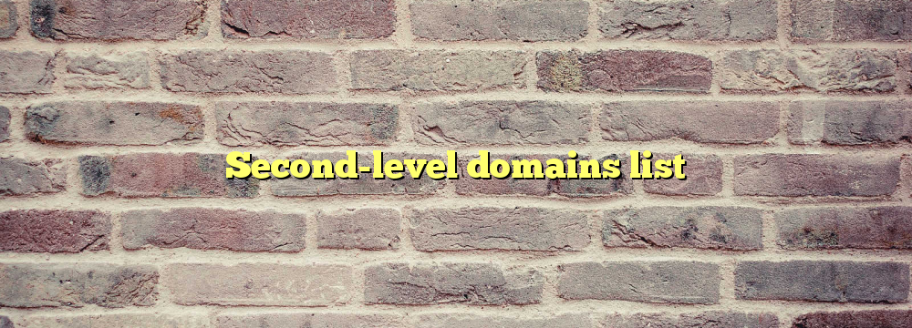 Second-level domains list