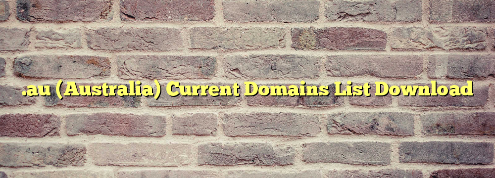 .au  Registered Domain Names List / .au zone file