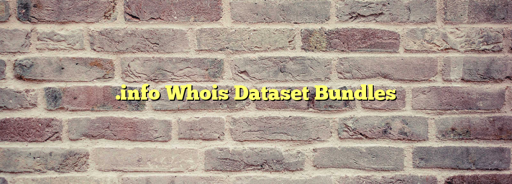 .info Whois Dataset Bundles