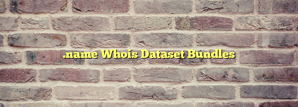 .name Whois Dataset Bundles